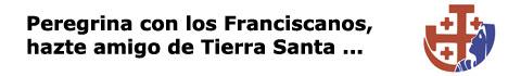 Peregrina a Tierra Santa con los Padres franciscanos