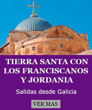Peregrinación a Tierra Santa con los Padres Franciascanos 2020 desde Galicia