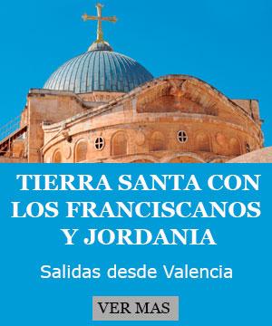 Peregrinación a Tierra Santa con los Padres Franciascanos 2020 desde Valencia
